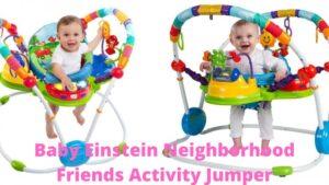 Baby Einstein Neighborhood Friends Activity Jumper [Special Edition Reviewed]