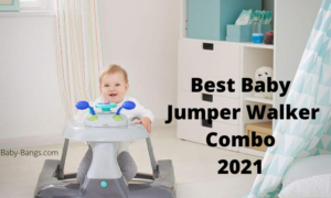 Best Baby Jumper Walker Combo in 2021 – Top 7 Reviewed