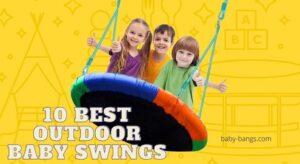 10 Best Outdoor Baby Swings for Healthy Development